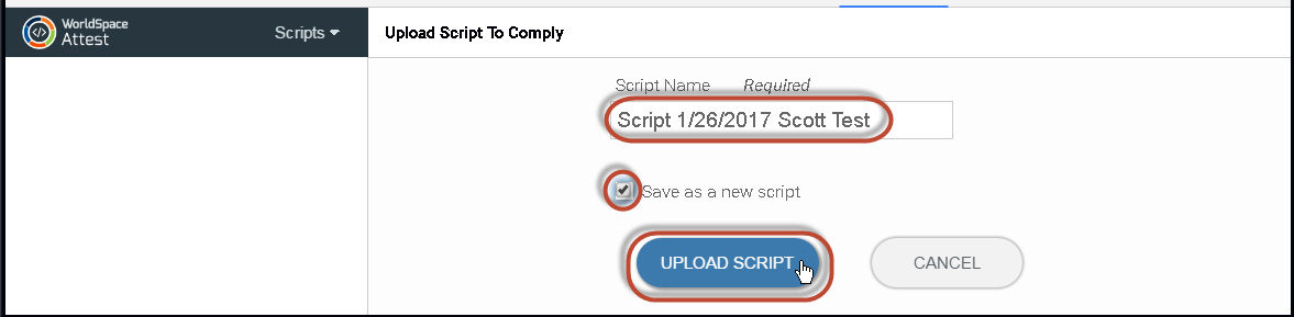 Selecting the Script Name, checking the box to Save as new, then clicking the UPLOAD SCRIPT button on the Upload Script to Comply pane of the Scripts panel