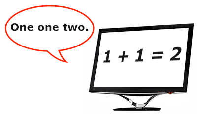 a monitor showing the text one plus one equals two, with a screen reader saying only one one two